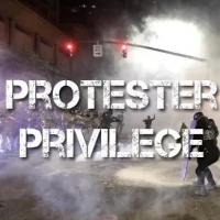 Protester Privilege